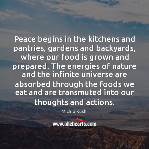 Peace begins in the kitchens and pantries, gardens and backyards, where our Image