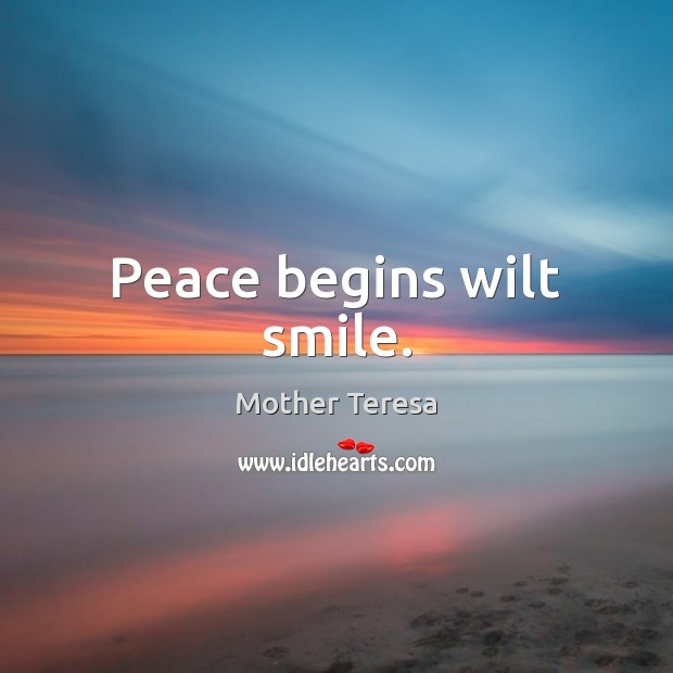 Image, Peace begins wilt smile.