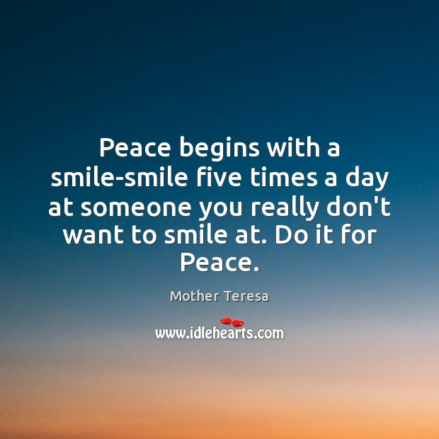 Image, Peace begins with a smile-smile five times a day at someone you