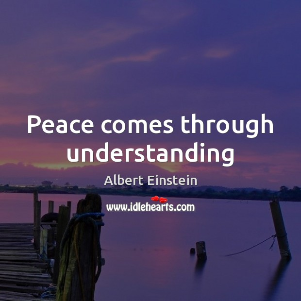 Image, Peace comes through understanding