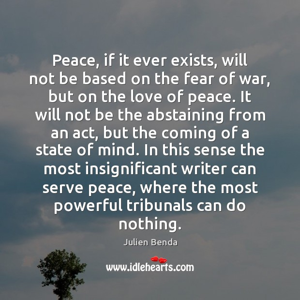 Peace, if it ever exists, will not be based on the fear Serve Quotes Image