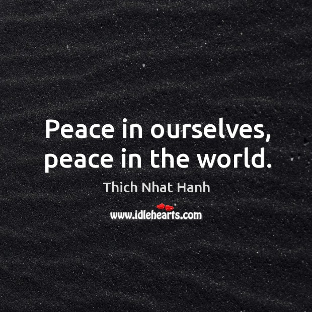 Peace in ourselves, peace in the world. Image