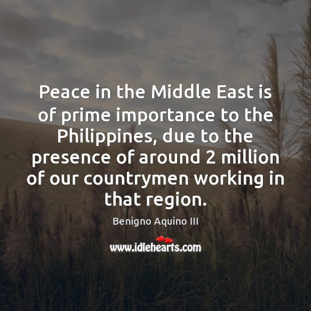 Image, Peace in the Middle East is of prime importance to the Philippines,
