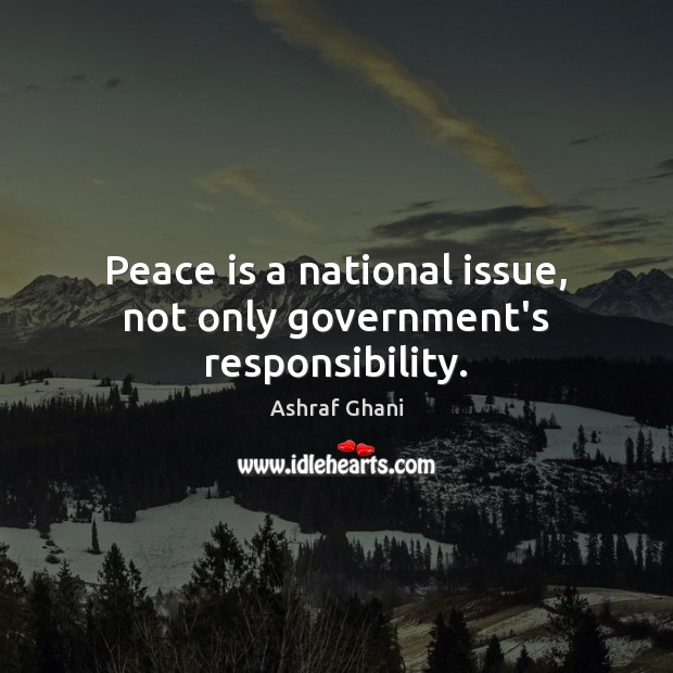 Image, Peace is a national issue, not only government's responsibility.