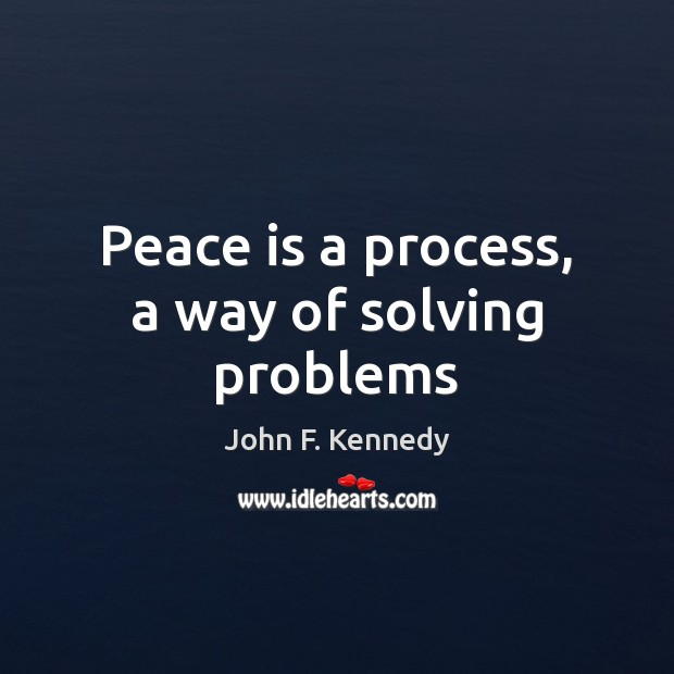 Image, Peace is a process, a way of solving problems