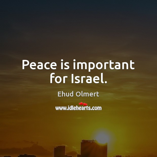 Peace is important for Israel. Image