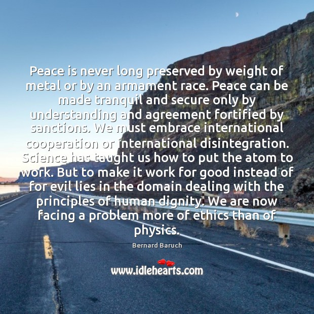 Peace is never long preserved by weight of metal or by an Peace Quotes Image