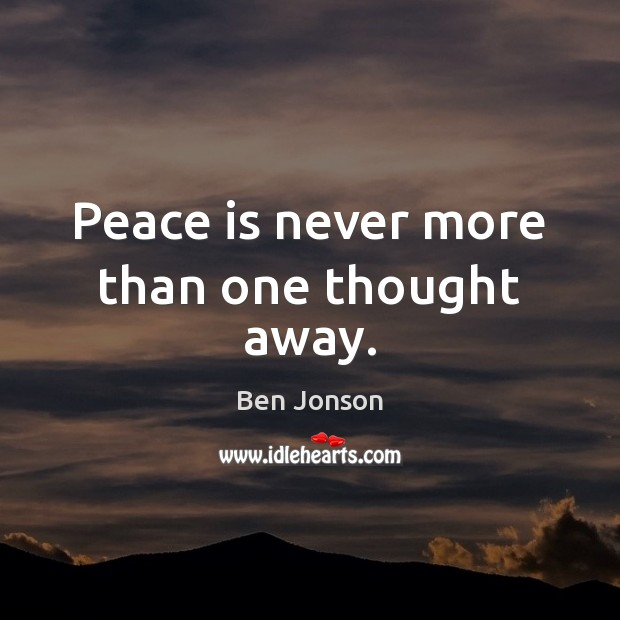 Peace is never more than one thought away. Image