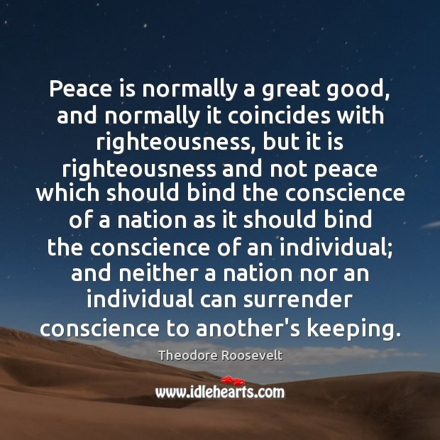 Image, Peace is normally a great good, and normally it coincides with righteousness,