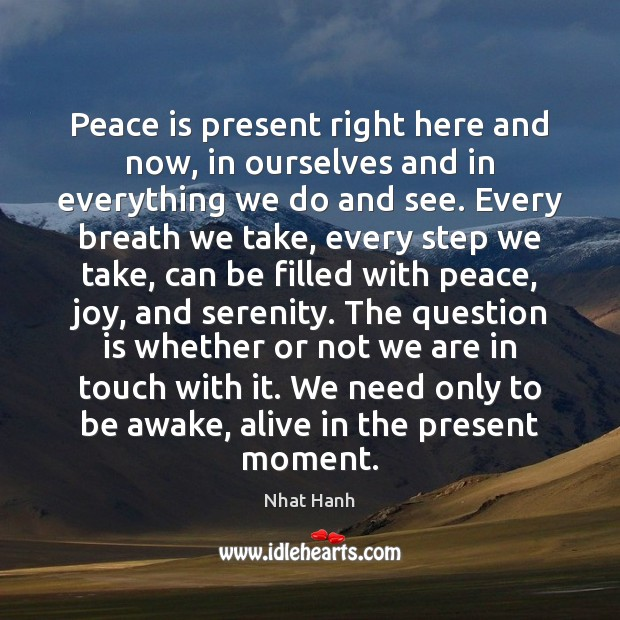 Image, Peace is present right here and now, in ourselves and in everything
