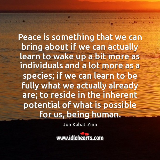 Peace is something that we can bring about if we can actually Image