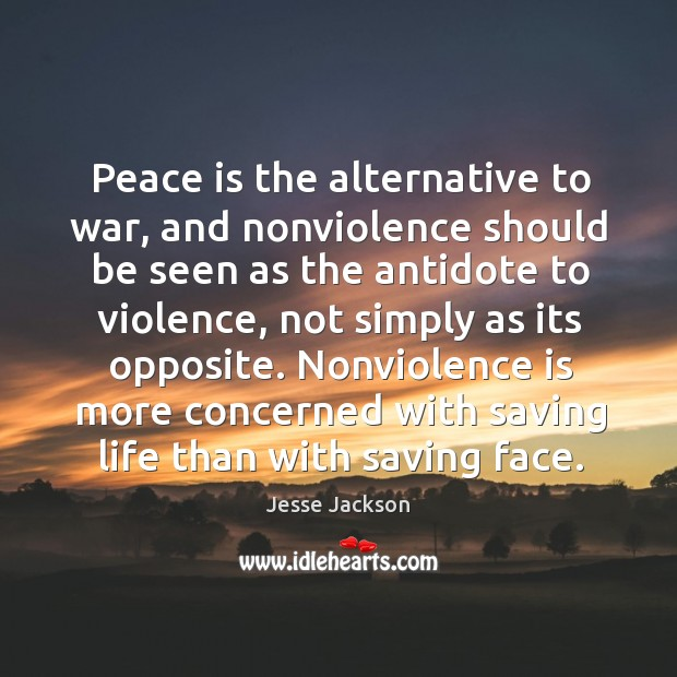 Image, Peace is the alternative to war, and nonviolence should be seen as