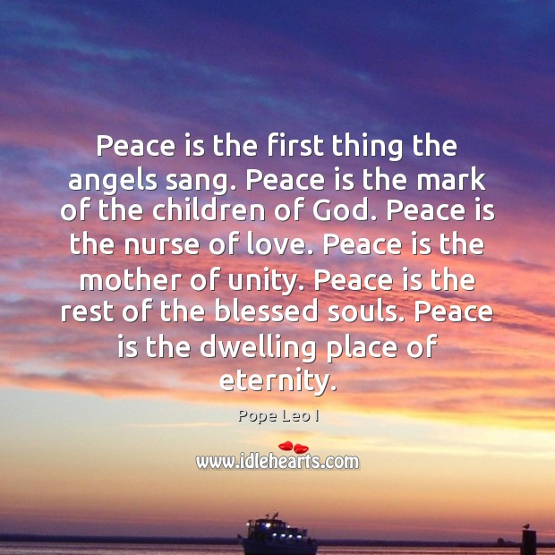 Peace is the first thing the angels sang. Peace is the mark Peace Quotes Image