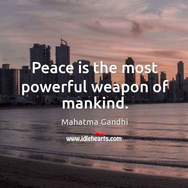 Image, Peace is the most powerful weapon of mankind.