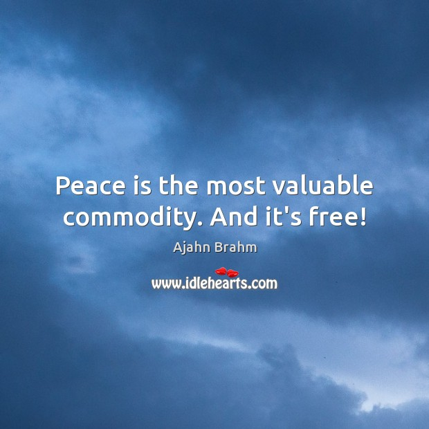 Image, Peace is the most valuable commodity. And it's free!