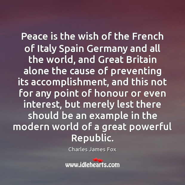 Peace is the wish of the French of Italy Spain Germany and Image