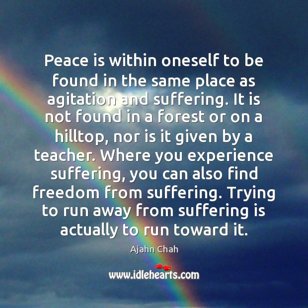Peace is within oneself to be found in the same place as Peace Quotes Image