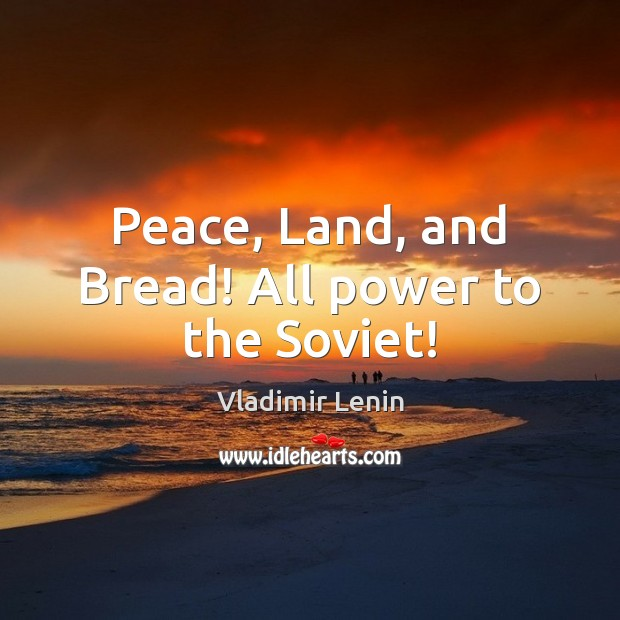 Peace, Land, and Bread! All power to the Soviet! Image