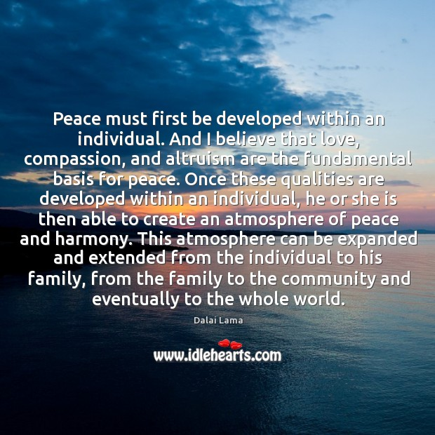 Peace must first be developed within an individual. And I believe that Image