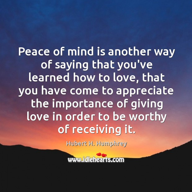 Image, Peace of mind is another way of saying that you've learned how