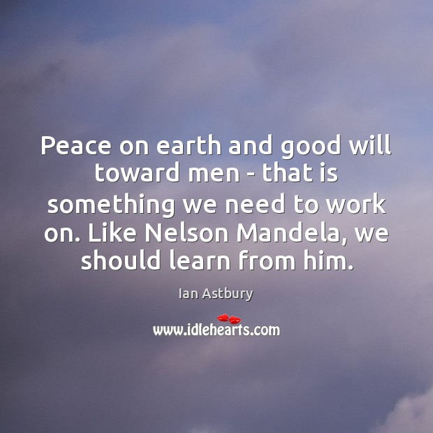 Peace on earth and good will toward men – that is something Image