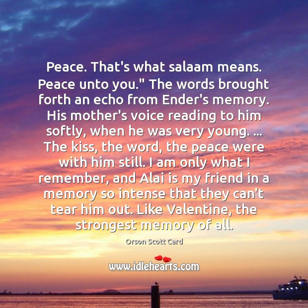 "Peace. That's what salaam means. Peace unto you."" The words brought forth Image"