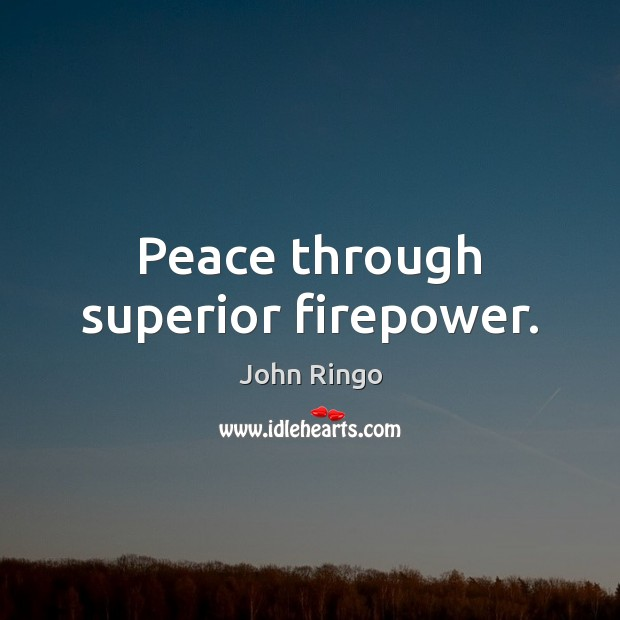 Peace through superior firepower. Image