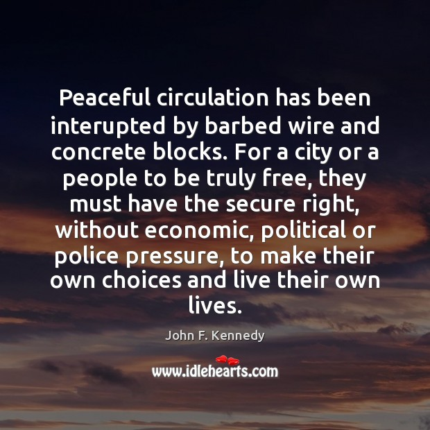 Peaceful circulation has been interupted by barbed wire and concrete blocks. For Image