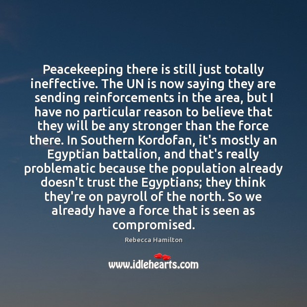 Peacekeeping there is still just totally ineffective. The UN is now saying Image