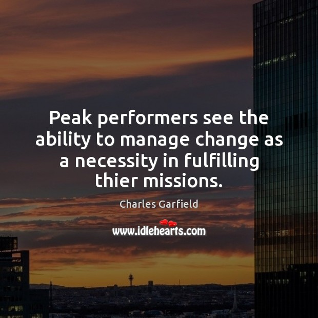 Peak performers see the ability to manage change as a necessity in Image