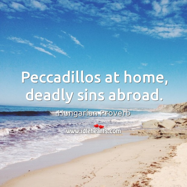 Image, Peccadillos at home, deadly sins abroad.