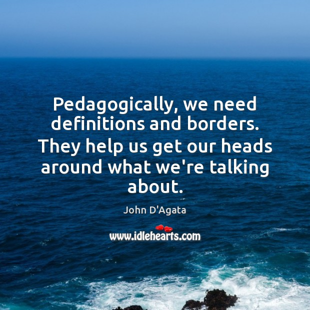 Image, Pedagogically, we need definitions and borders. They help us get our heads