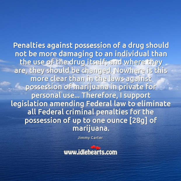 Image, Penalties against possession of a drug should not be more damaging to