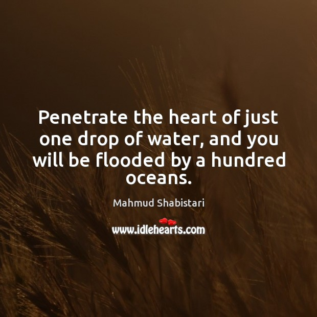 Penetrate the heart of just one drop of water, and you will Image