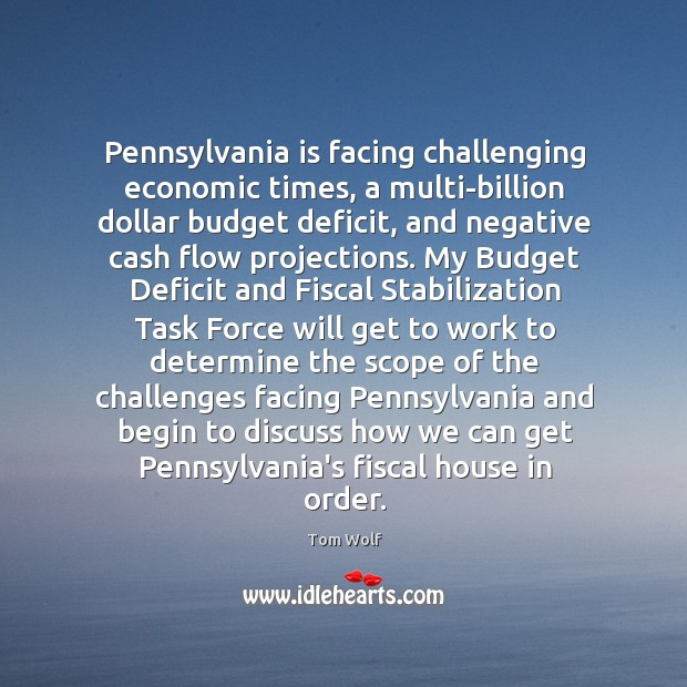 Pennsylvania is facing challenging economic times, a multi-billion dollar budget deficit, and Image