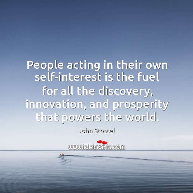 People acting in their own self-interest is the fuel for all the discovery Image