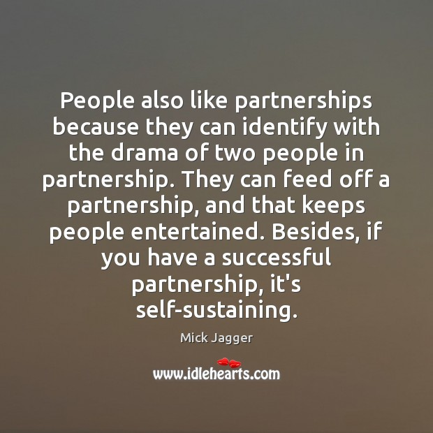 Image, People also like partnerships because they can identify with the drama of