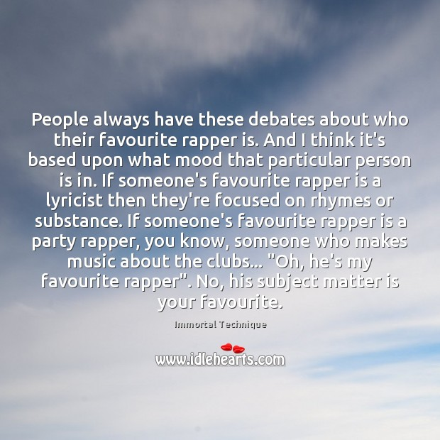 People always have these debates about who their favourite rapper is. And Image