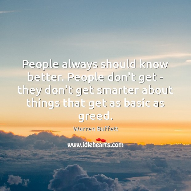People always should know better. People don't get – they don't get Image