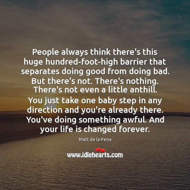 Image, People always think there's this huge hundred-foot-high barrier that separates doing good
