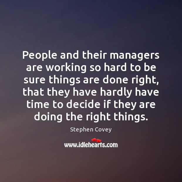 Image, People and their managers are working so hard to be sure things