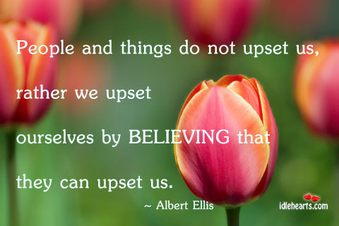 People And Things Do Not Upset Us