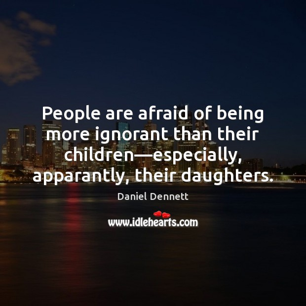 People are afraid of being more ignorant than their children―especially, apparantly, Image
