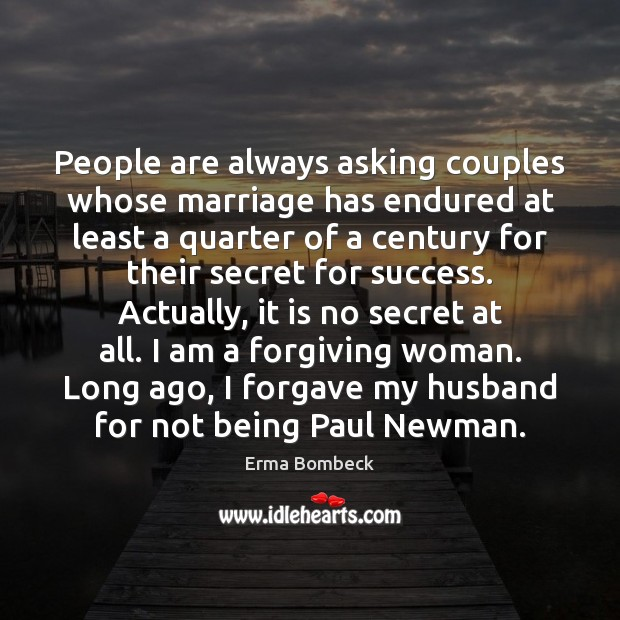 People are always asking couples whose marriage has endured at least a Image