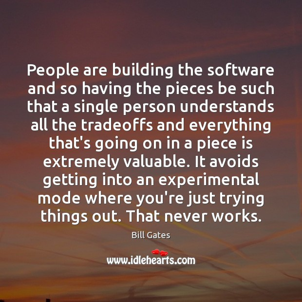 People are building the software and so having the pieces be such Image