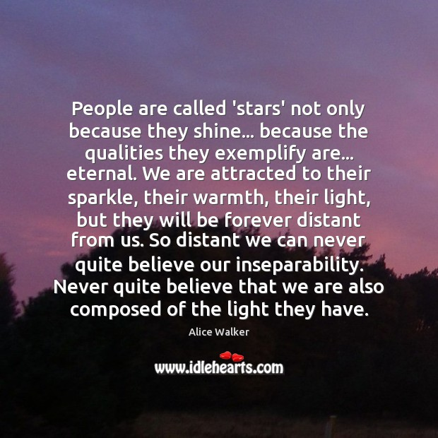 Image, People are called 'stars' not only because they shine… because the qualities