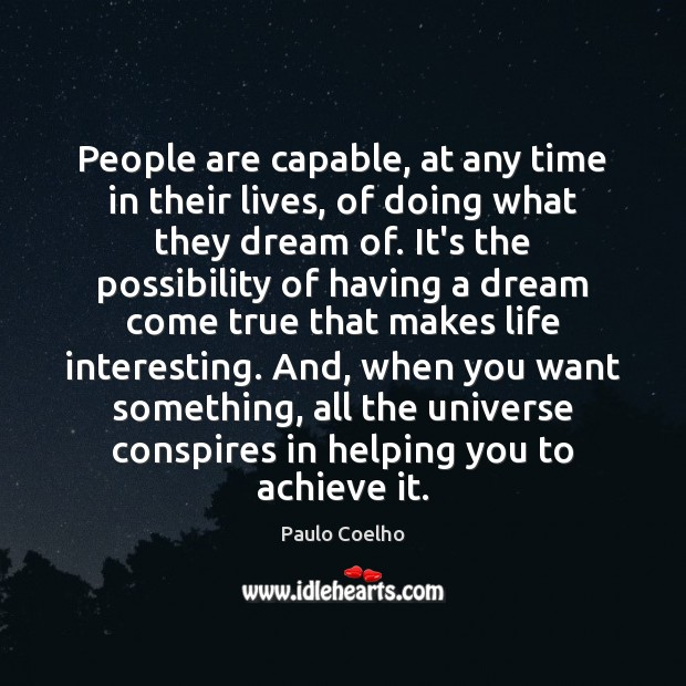 People are capable, at any time in their lives, of doing what Paulo Coelho Picture Quote