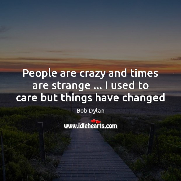 Picture Quote by Bob Dylan