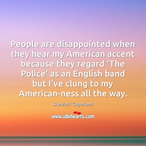 Image, People are disappointed when they hear my American accent because they regard
