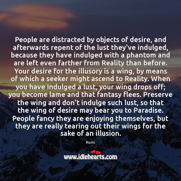 Image, People are distracted by objects of desire, and afterwards repent of the